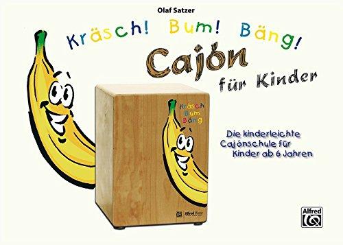 Kräsch! Bum! Bäng! Cajón für Kinder (Kräsch! Bum! Bäng! Cajón für Kinder / Die kinderleichte Cajónschule für Kinder)