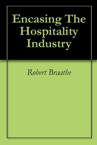 Encasing The Hospitality Industry (English Edition)